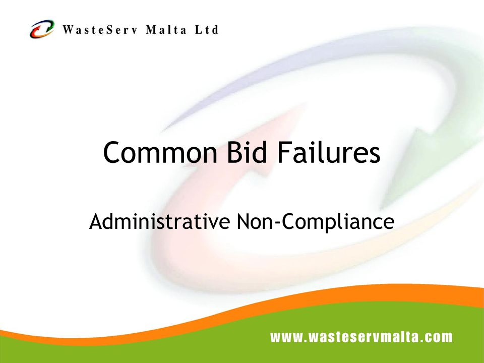 Common Bid Failures Administrative Non-Compliance