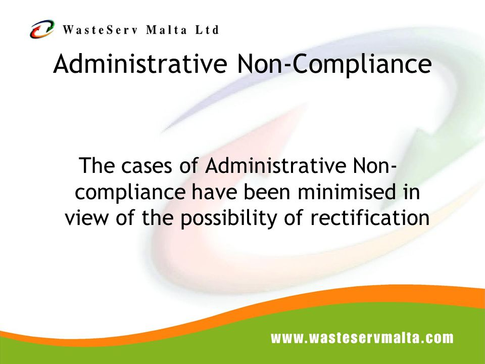 The cases of Administrative Non- compliance have been minimised in view of the possibility of rectification