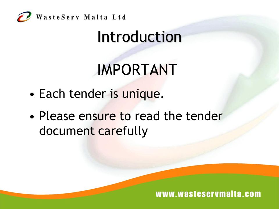 Introduction IMPORTANT Each tender is unique. Please ensure to read the tender document carefully