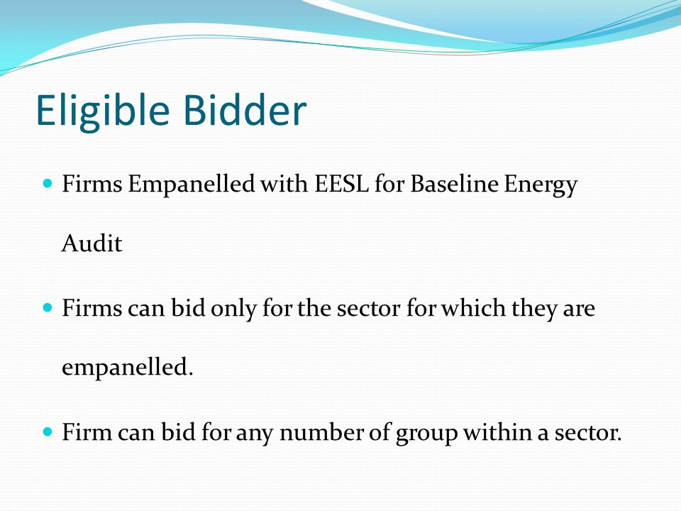 Eligible Bidder Firms Empanelled with EESL for Baseline Energy Audit Firms can bid only for the sector for which they are empanelled.