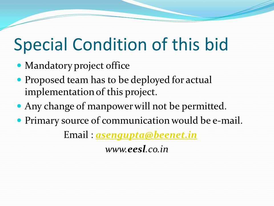 Special Condition of this bid Mandatory project office Proposed team has to be deployed for actual implementation of this project.