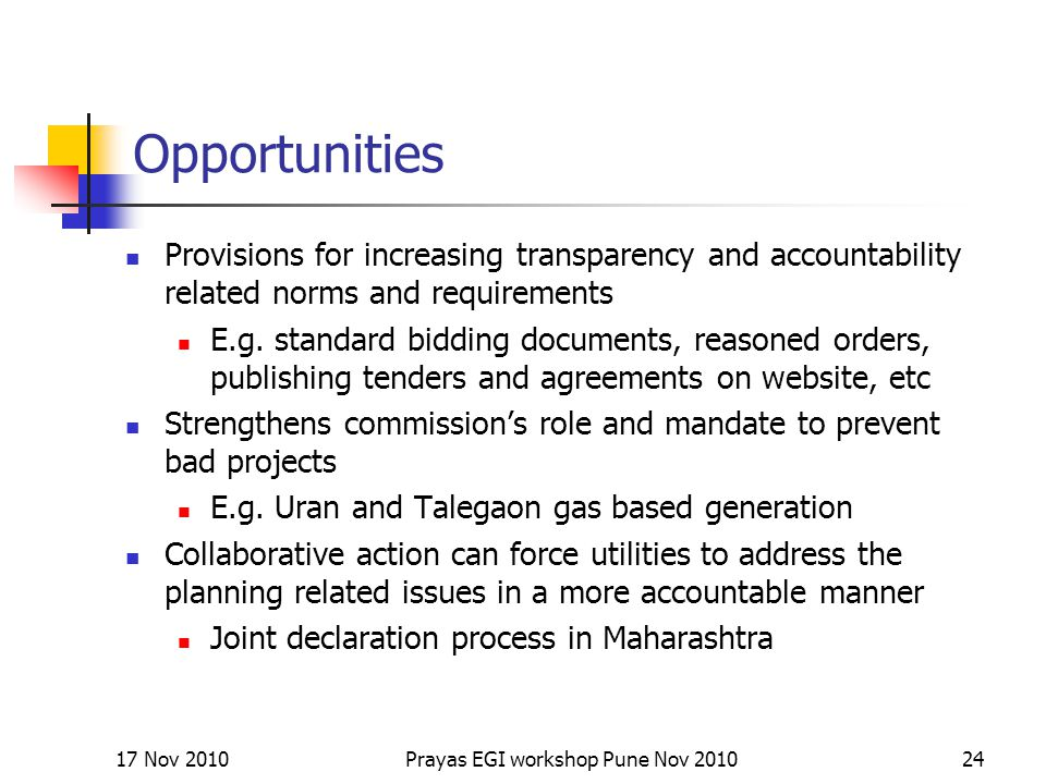 Opportunities Provisions for increasing transparency and accountability related norms and requirements E.g.