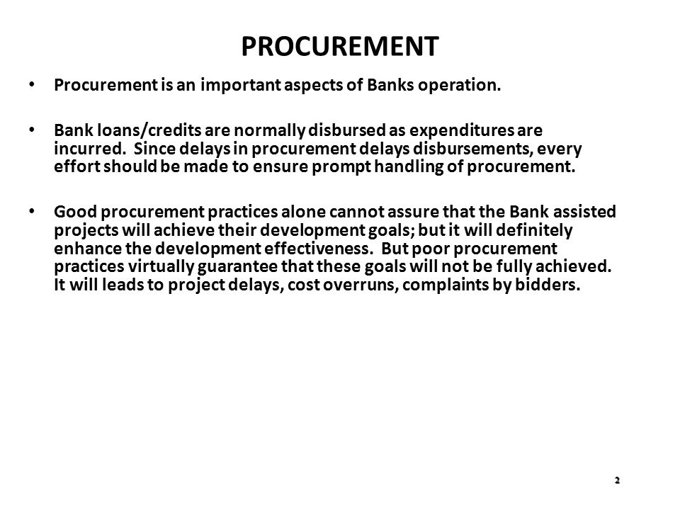 PROCUREMENT Procurement is an important aspects of Banks operation.