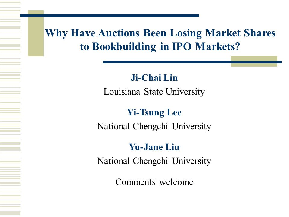 Why Have Auctions Been Losing Market Shares to Bookbuilding in IPO Markets.