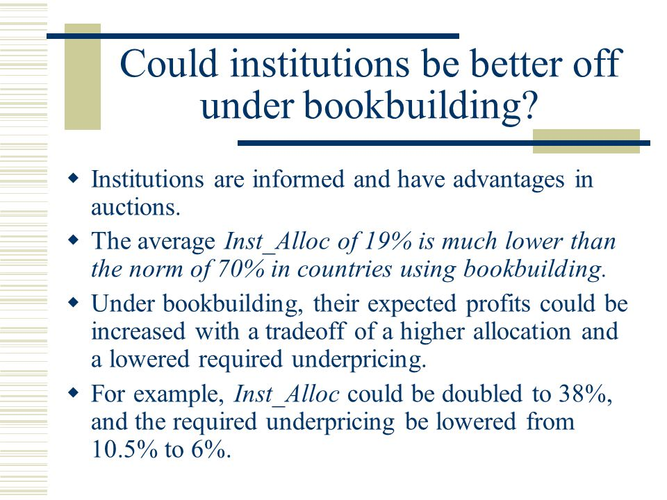 Could institutions be better off under bookbuilding.