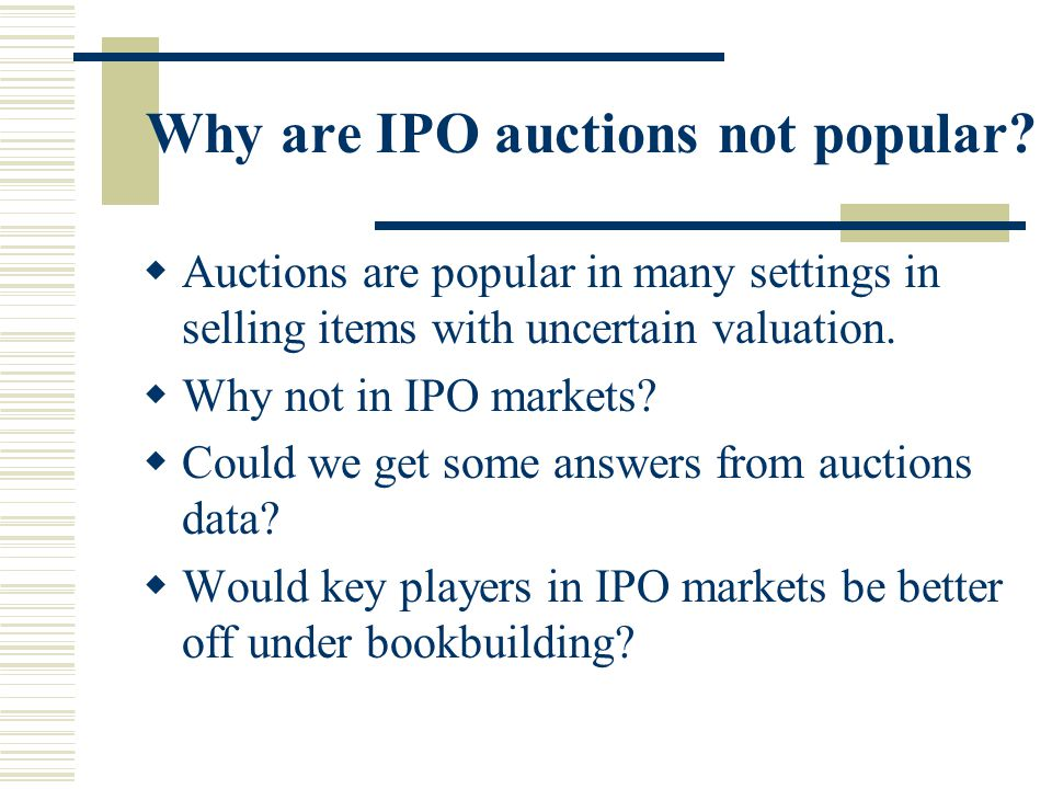Why are IPO auctions not popular.
