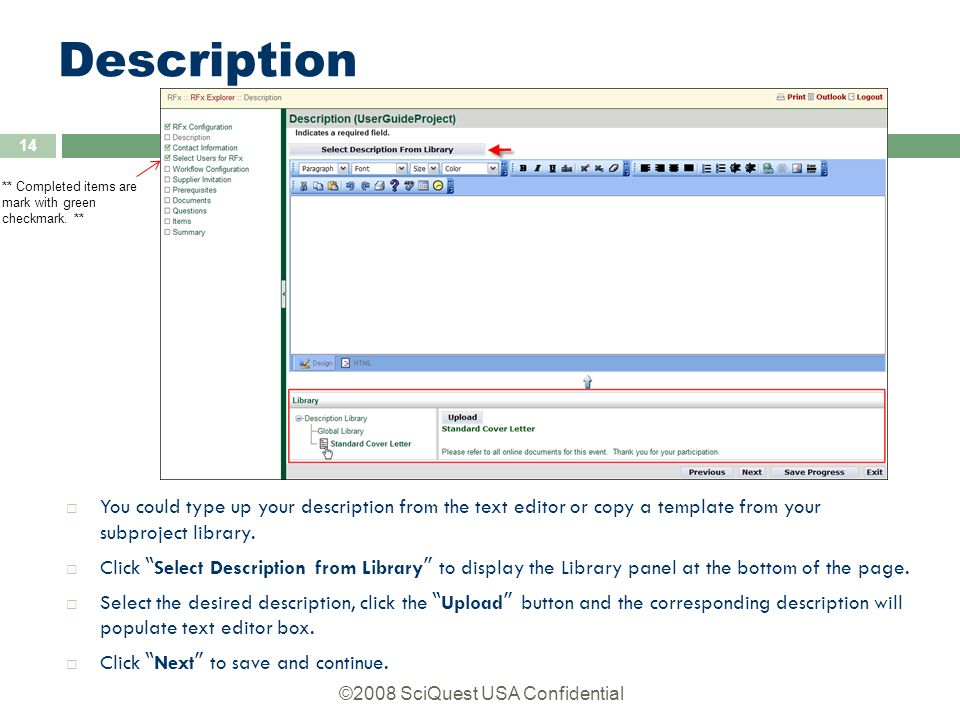 ©2008 SciQuest USA Confidential 14 Description  You could type up your description from the text editor or copy a template from your subproject library.