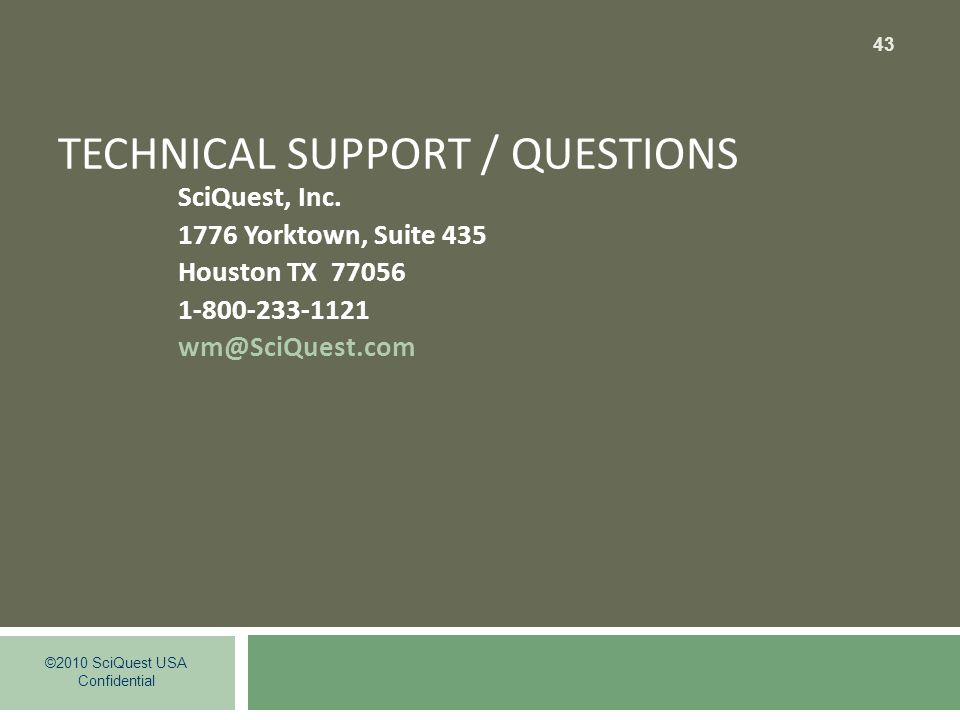 TECHNICAL SUPPORT / QUESTIONS SciQuest, Inc.