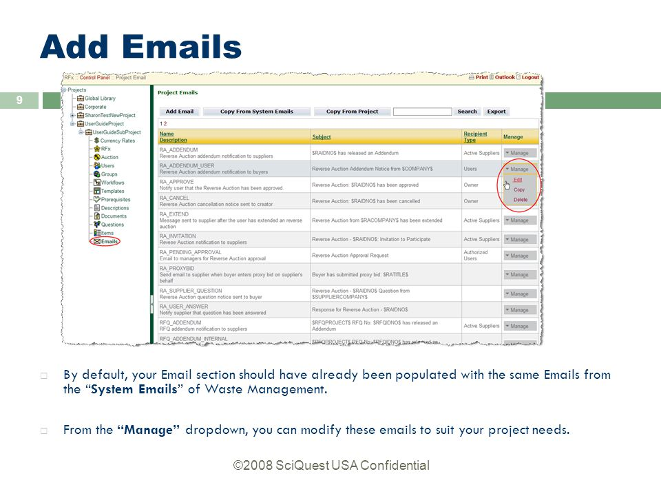 ©2008 SciQuest USA Confidential 9 Add Emails  By default, your Email section should have already been populated with the same Emails from the System Emails of Waste Management.
