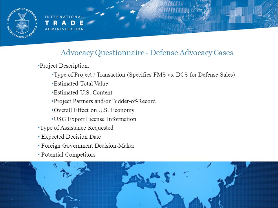 Advocacy Questionnaire - Defense Advocacy Cases 6 Project Description: Type of Project / Transaction (Specifies FMS vs.