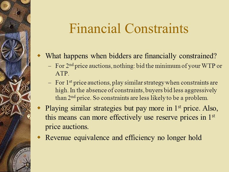 Financial Constraints  What happens when bidders are financially constrained.