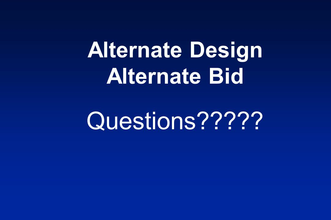 Alternate Design Alternate Bid Questions