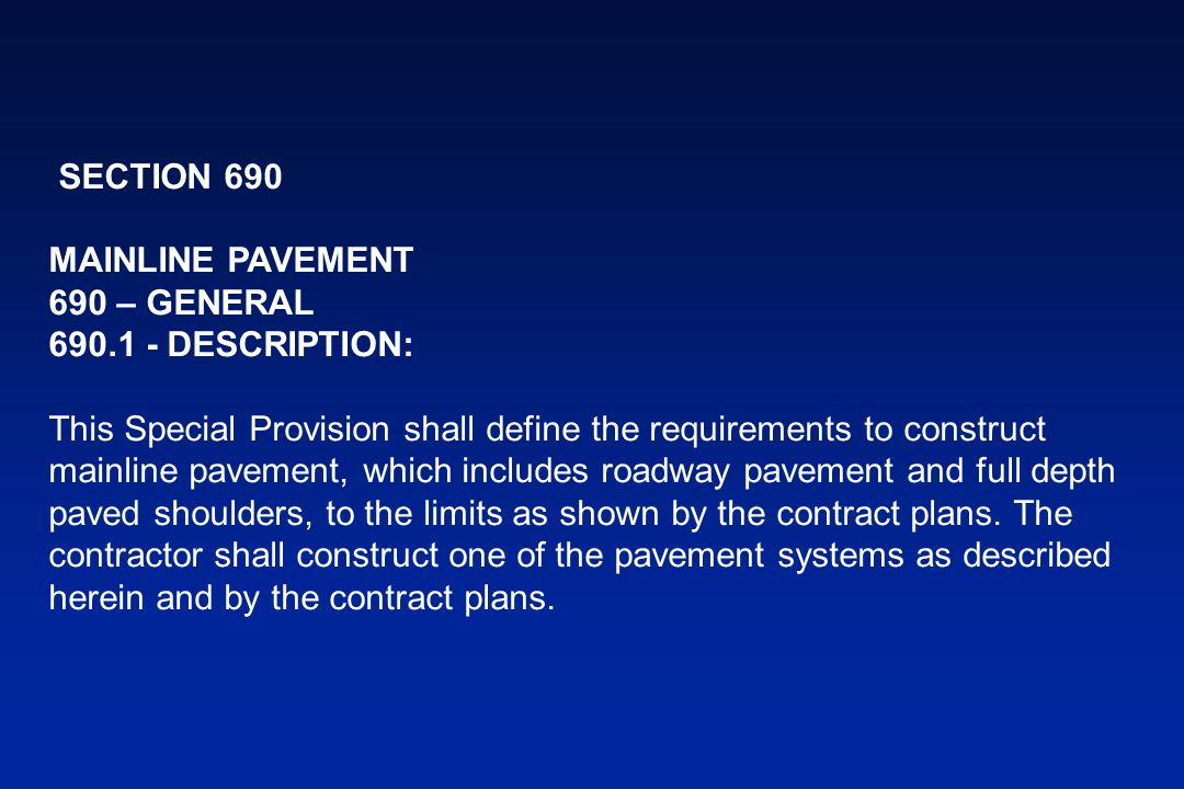 CONCRETE PAVEMENT SYSTEM: A concrete pavement system shall be constructed as defined by the concrete typical section(s) and all other documents referenced in the contract plans.