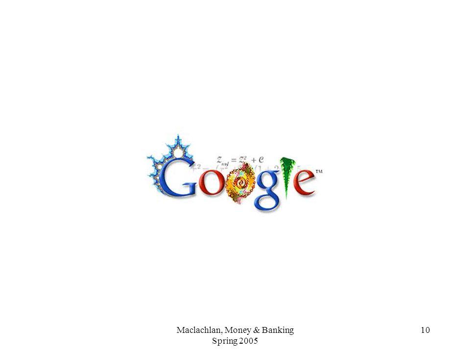 Maclachlan, Money & Banking Spring 2005 10