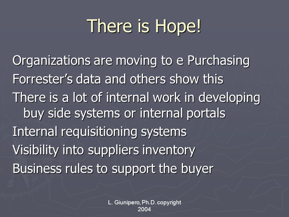 L. Giunipero, Ph.D. copyright 2004 There is Hope.