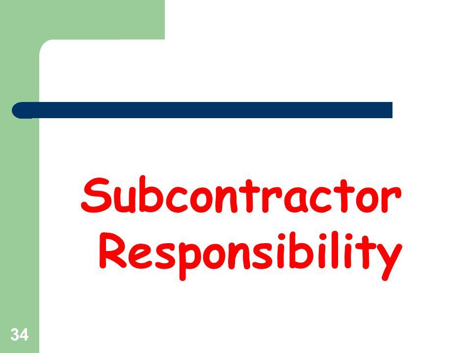 34 Subcontractor Responsibility