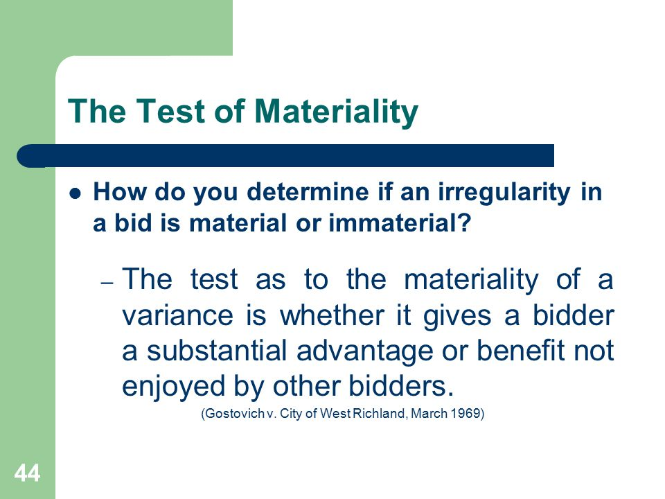 44 The Test of Materiality How do you determine if an irregularity in a bid is material or immaterial.