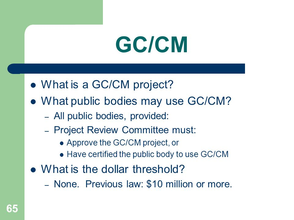 65 GC/CM What is a GC/CM project. What public bodies may use GC/CM.