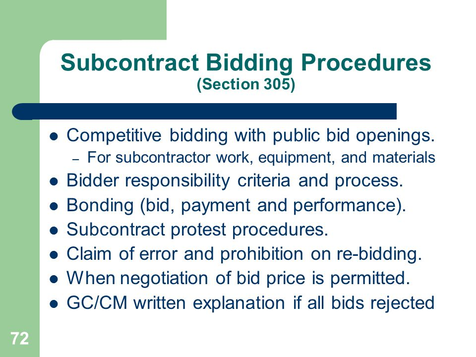 72 Subcontract Bidding Procedures (Section 305) Competitive bidding with public bid openings.