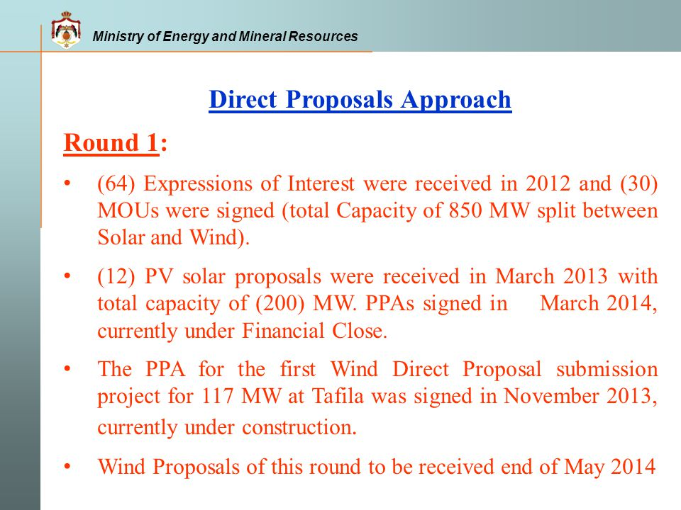 Ministry of Energy and Mineral Resources Direct Proposals Approach Round 1: (64) Expressions of Interest were received in 2012 and (30) MOUs were sign