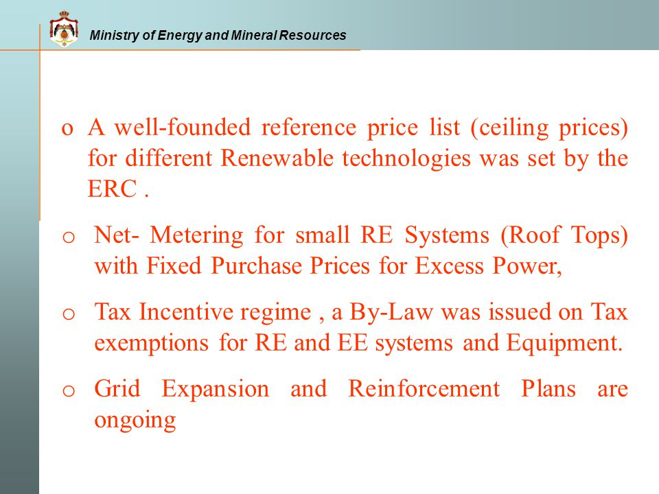 Ministry of Energy and Mineral Resources o A well-founded reference price list (ceiling prices) for different Renewable technologies was set by the ER