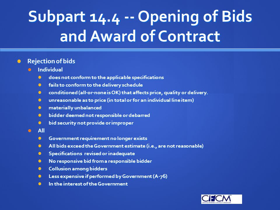 Subpart 14.4 -- Opening of Bids and Award of Contract Rejection of bids Rejection of bids Individual Individual does not conform to the applicable spe