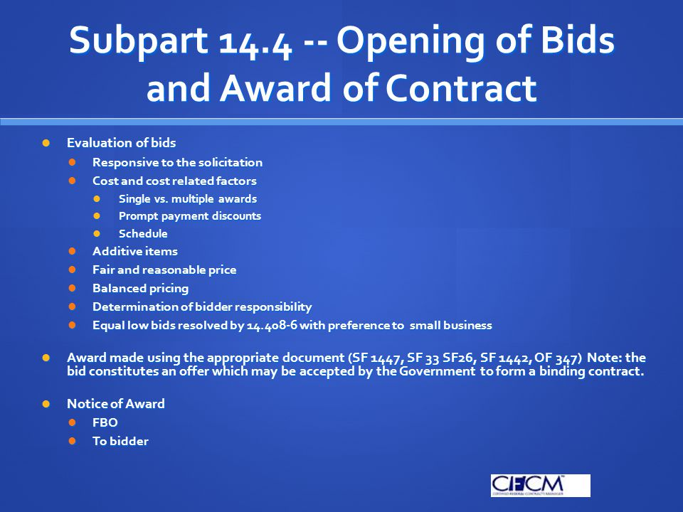Subpart 14.4 -- Opening of Bids and Award of Contract Evaluation of bids Evaluation of bids Responsive to the solicitation Responsive to the solicitat