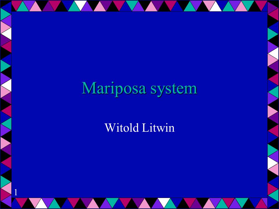 1 Mariposa system Witold Litwin