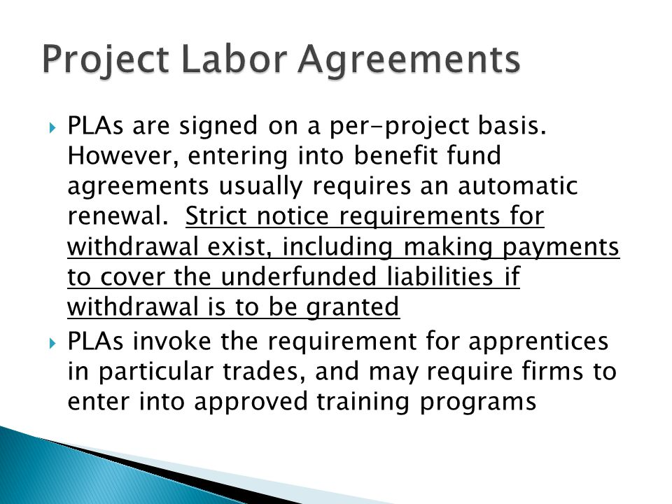  PLAs are signed on a per-project basis.