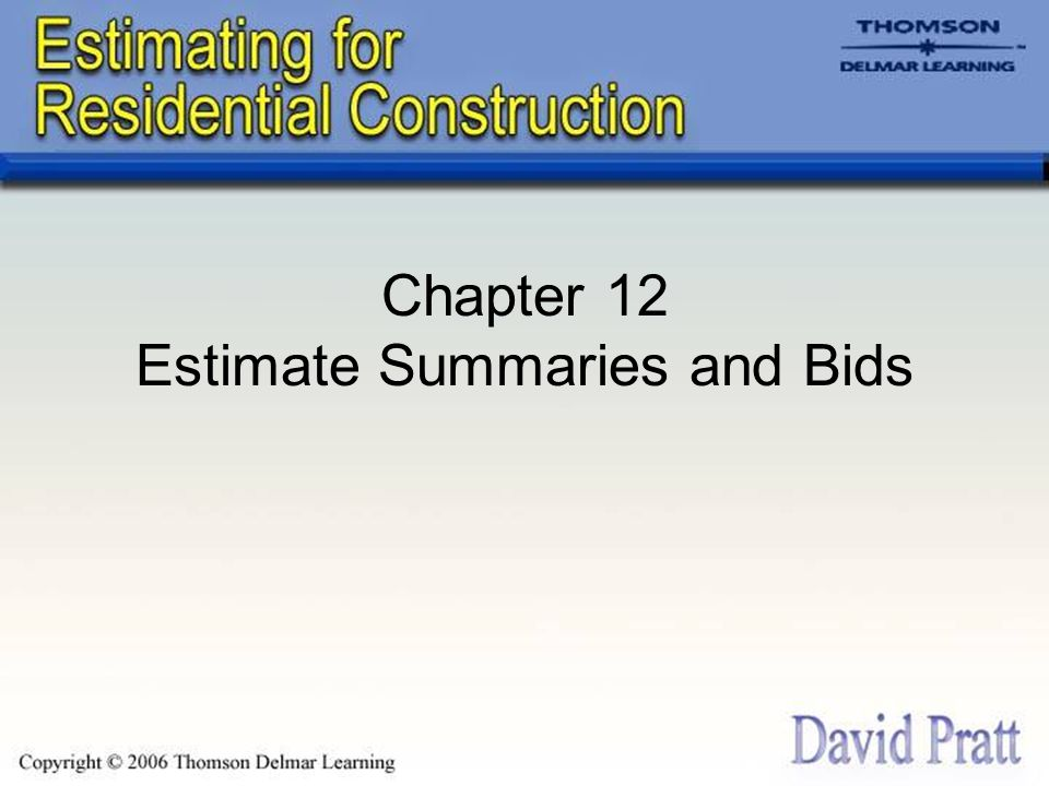 Chapter 12 Estimate Summaries and Bids