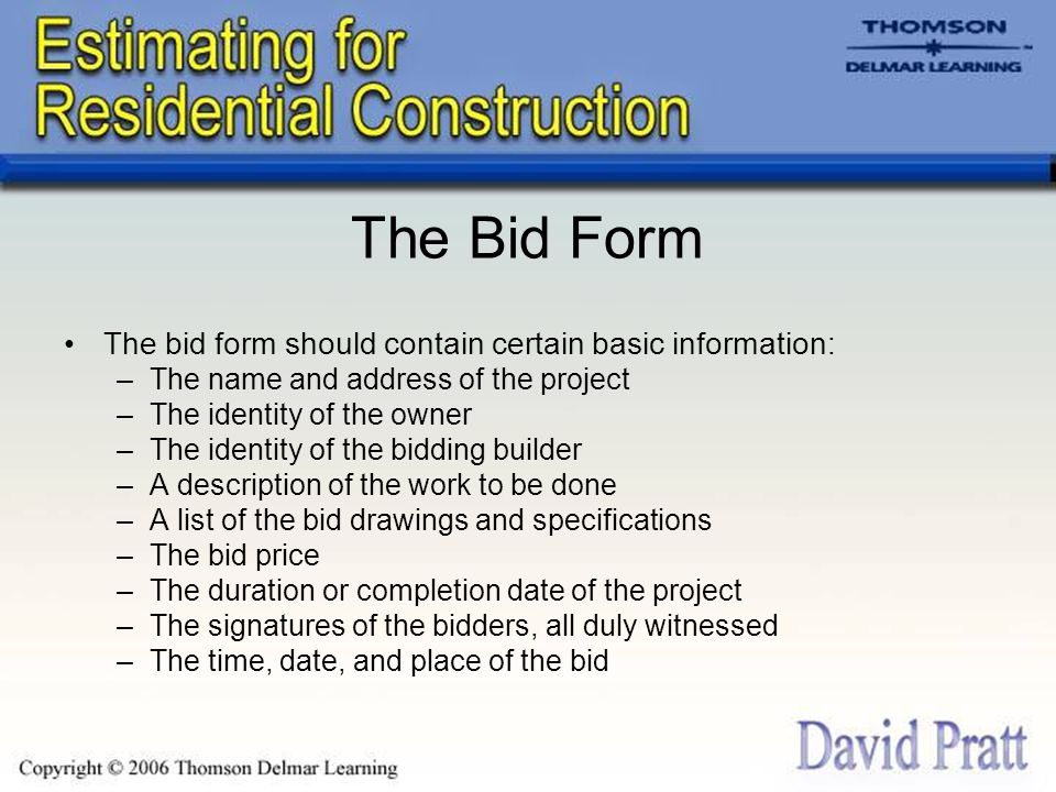 The Bid Form The bid form should contain certain basic information: –The name and address of the project –The identity of the owner –The identity of t