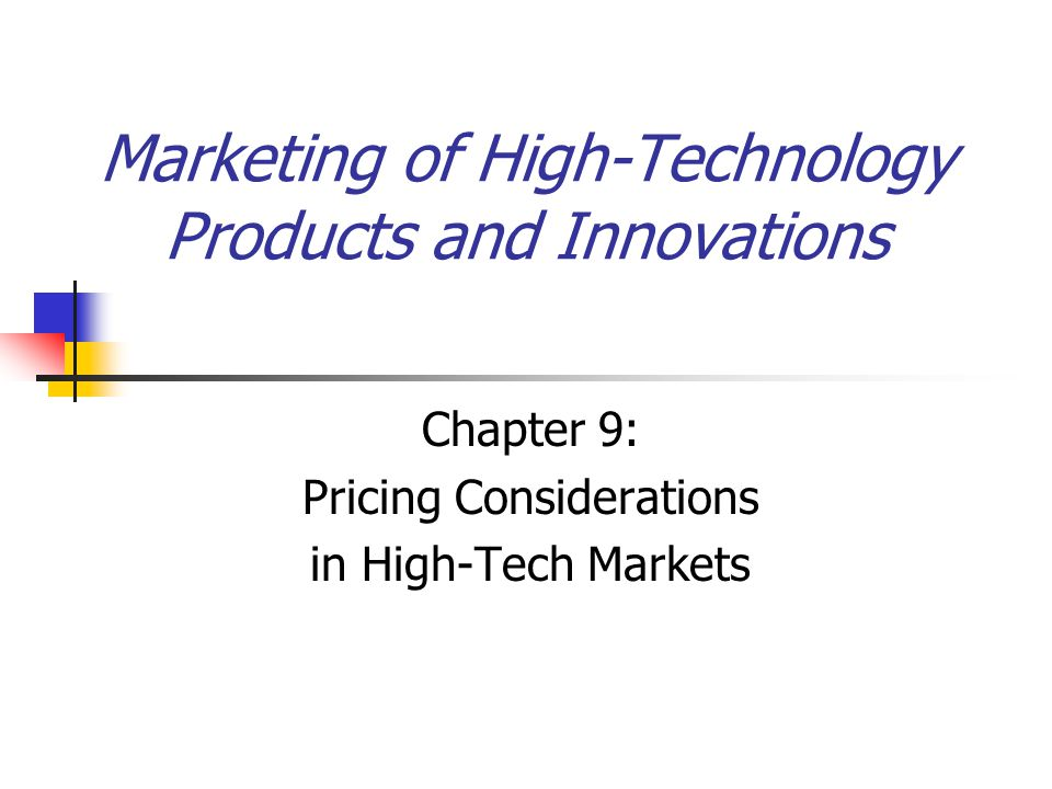 Marketing of High-Technology Products and Innovations Chapter 9: Pricing Considerations in High-Tech Markets