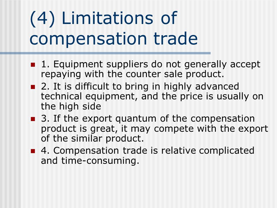 (4) Limitations of compensation trade 1.
