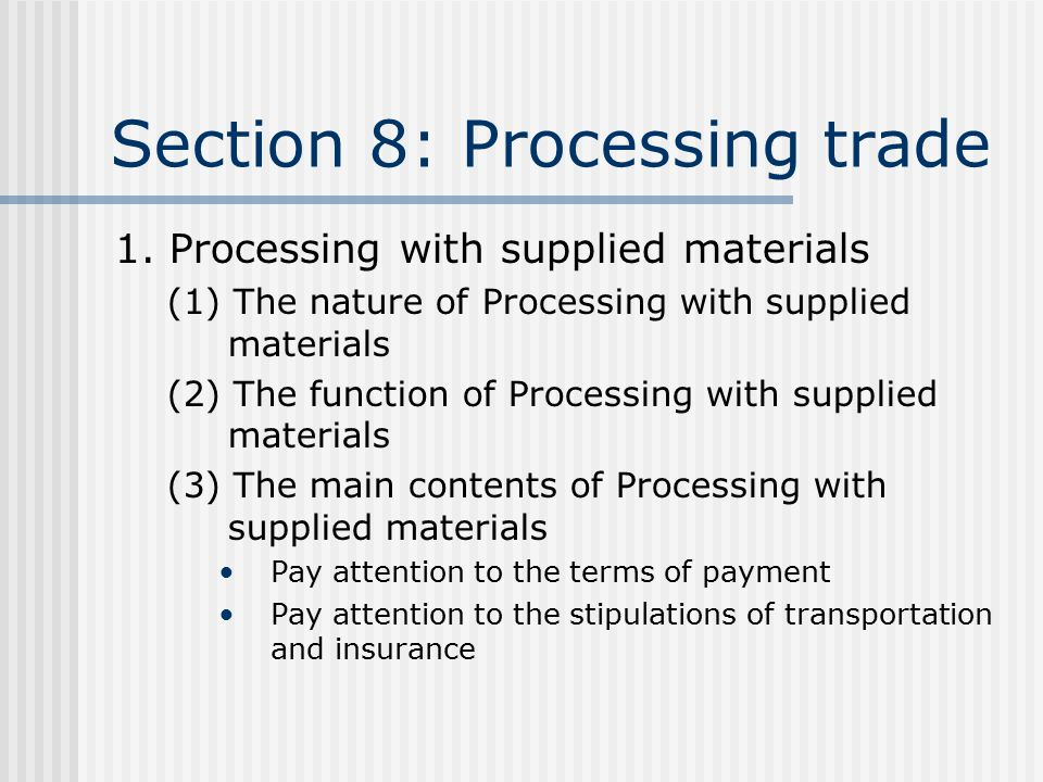 Section 8: Processing trade 1.