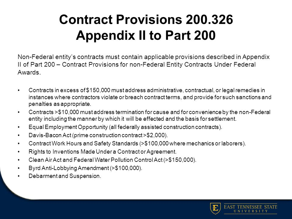 Contract Provisions 200.326 Appendix II to Part 200 Non-Federal entity's contracts must contain applicable provisions described in Appendix II of Part