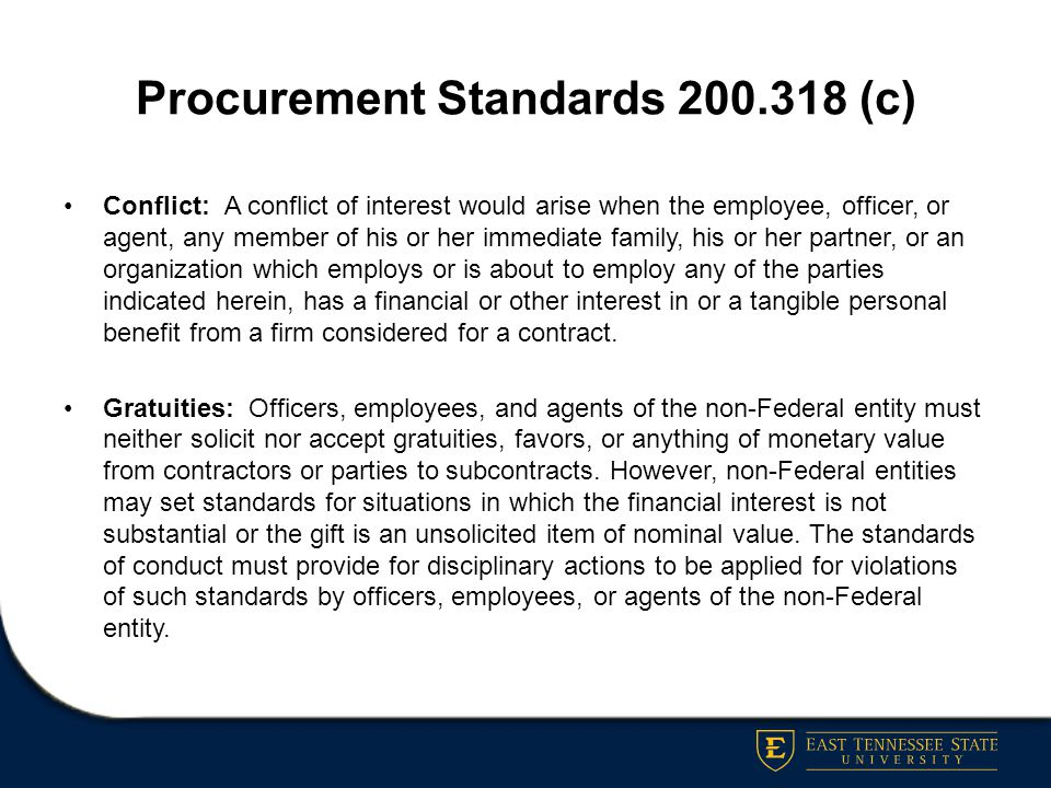 Procurement Standards 200.318 (c) Conflict: A conflict of interest would arise when the employee, officer, or agent, any member of his or her immediat