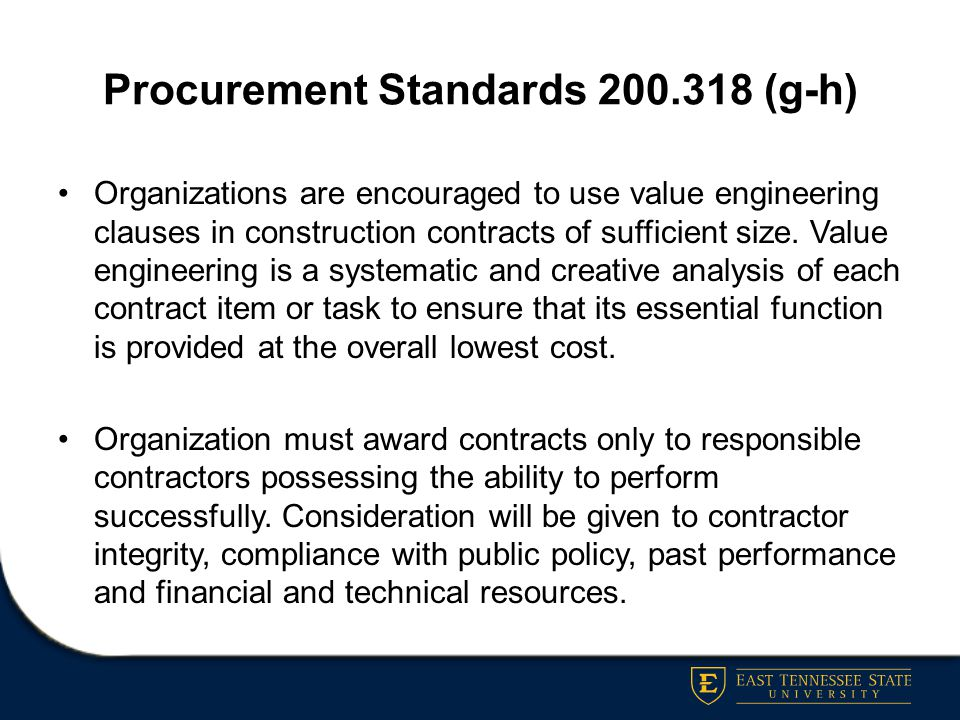 Procurement of Recovered Materials 200.322 Organizations must comply with §6002 of the Solid Waste Disposal Act for procuring items designated in the EPA guidelines of 40 CFR 247: –Procurements must contain the highest percentage of recovered materials practical, consistent with maintaining satisfactory levels of competition, when the purchase price exceeds $10,000 or the value of the quantity procured in preceding fiscal years exceeded $10,000 –Procurement of solid waste services in a manner that maximizes energy and resource recovery, and –Establishment of an affirmative procurement program for recovered materials.