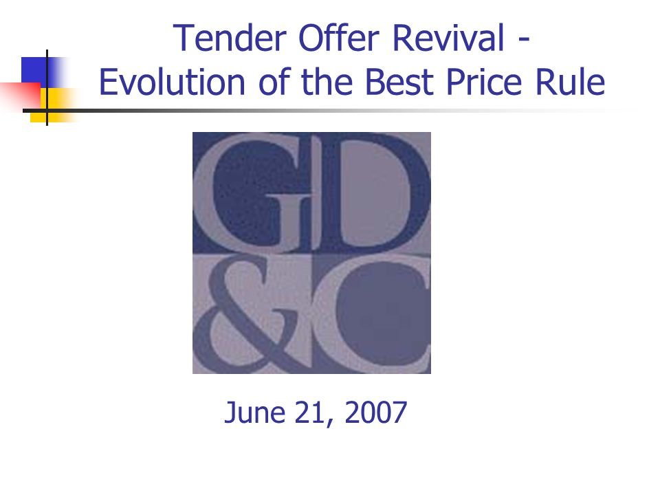 Tender Offer Revival - Evolution of the Best Price Rule June 21, 2007