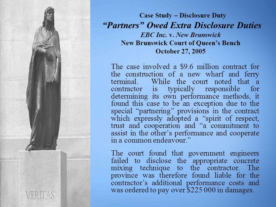 "Case Study – Disclosure Duty ""Partners"" Owed Extra Disclosure Duties EBC Inc. v. New Brunswick New Brunswick Court of Queen's Bench October 27, 2005 T"
