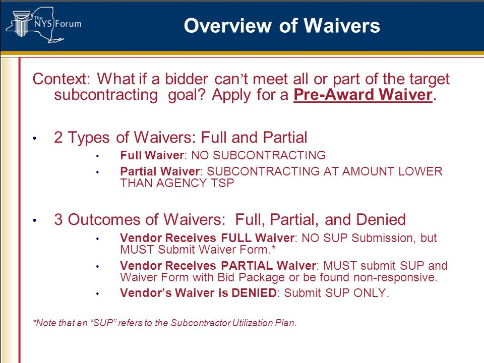 Overview of Waivers Context: What if a bidder can ' t meet all or part of the target subcontracting goal.