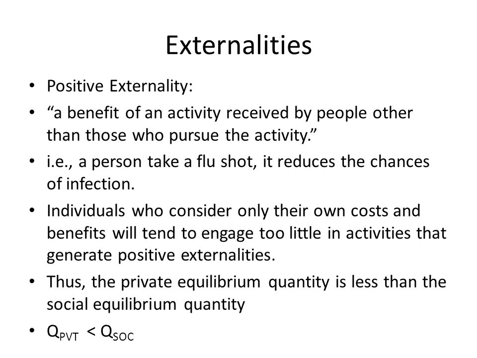 Negative and positive externalities create deadweight loss.