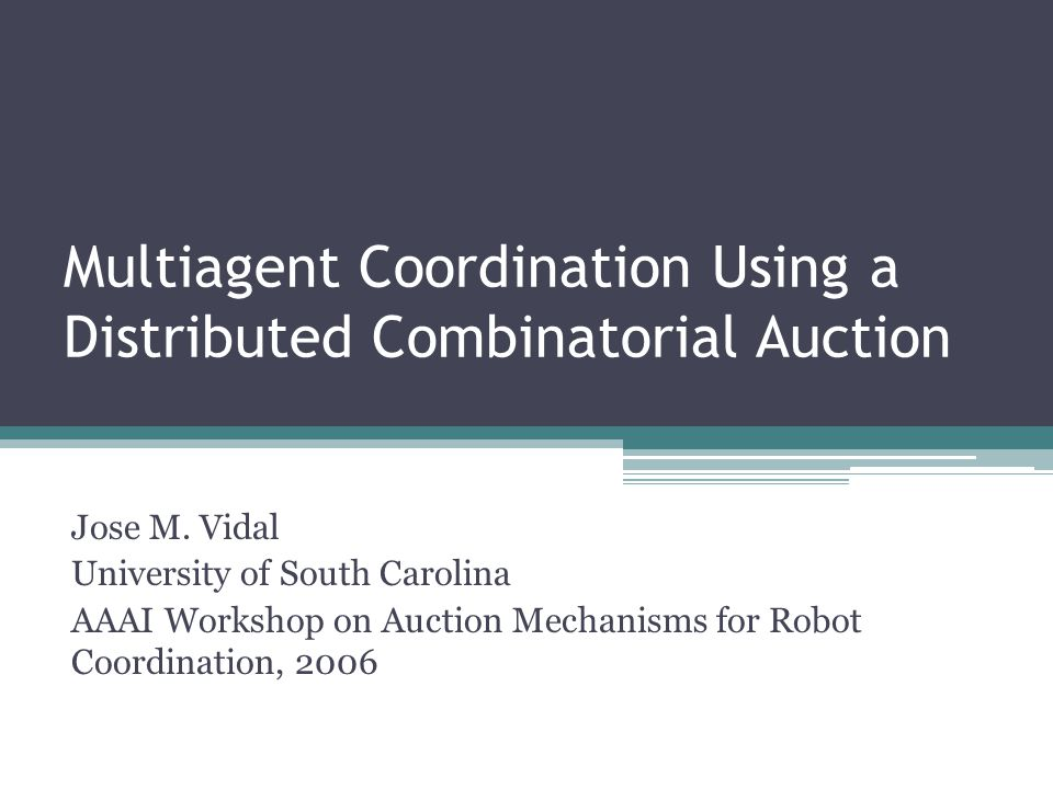 Multiagent Coordination Using a Distributed Combinatorial Auction Jose M.