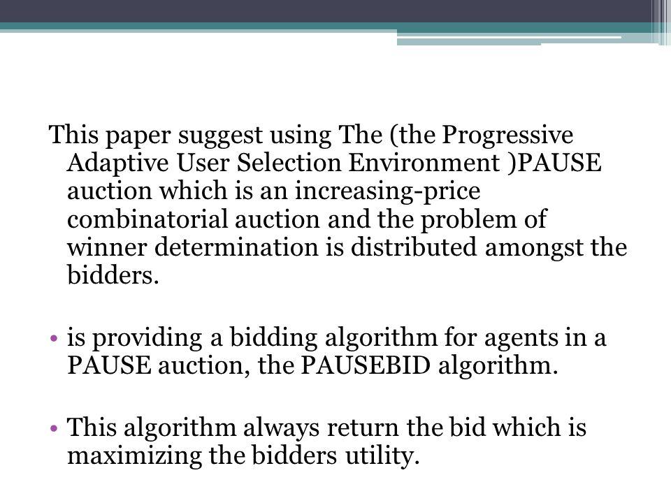 Combinatorial auction PAUSE auction PAUSEBID algorithm analysis test