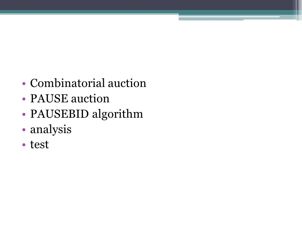 Combinatorial auction PAUSE auction PAUSEBID algorithm analysis test