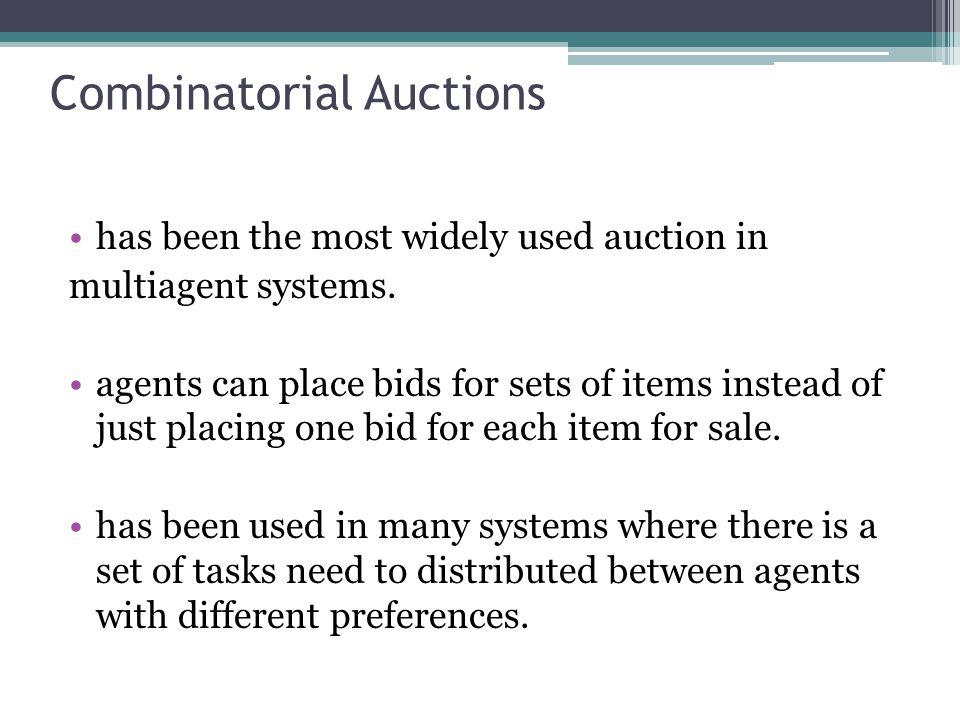 Example for Combinatorial Auctions PriceBid items $1Beast Boy $3 Robin $5Raven, Starfire $6Cyborg, Robin $7Cyborg, Beast Boy $8Raven, Beast Boy correct solution :accept both the $8 bid and the $6 bid.