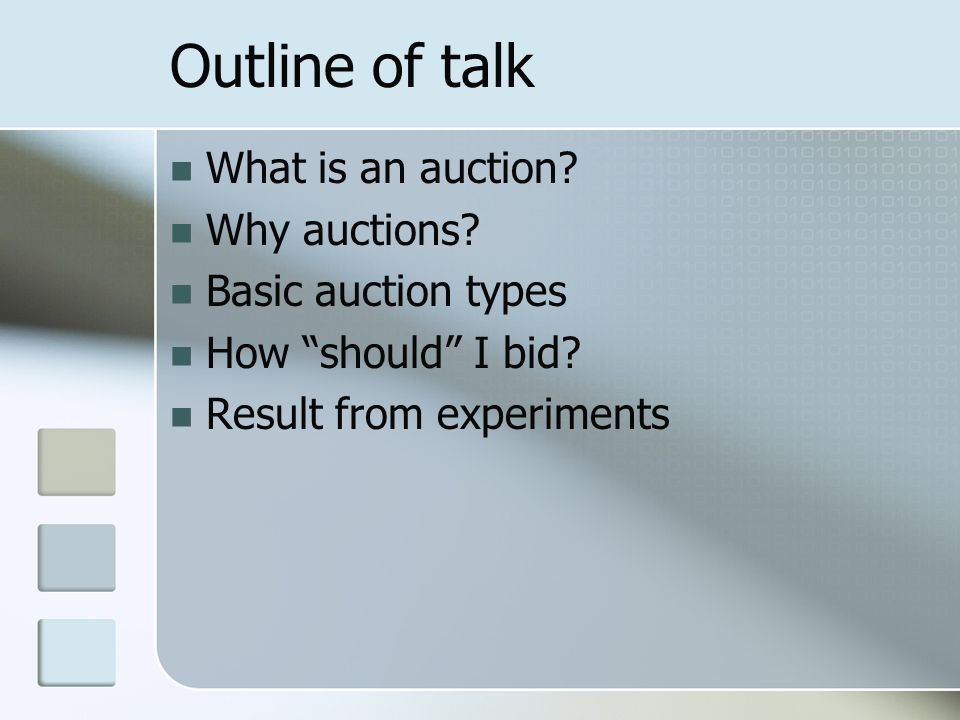 Outline of talk What is an auction. Why auctions.