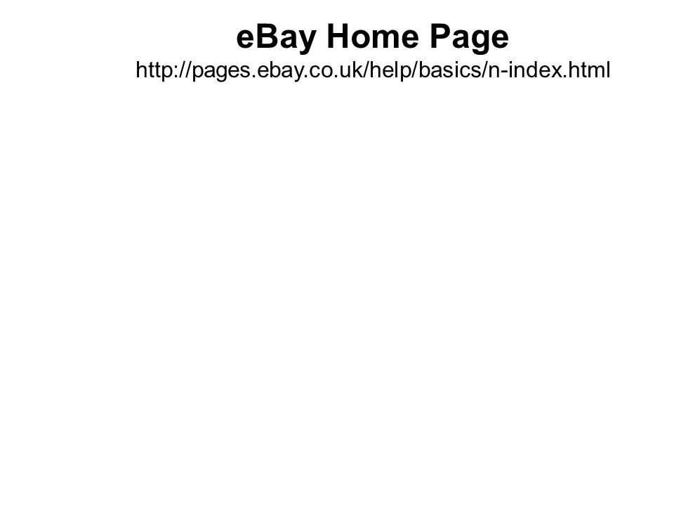 eBay Home Page http://pages.ebay.co.uk/help/basics/n-index.html