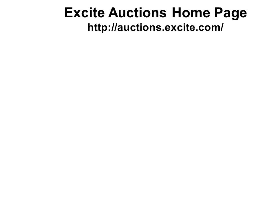 Excite Auctions Home Page http://auctions.excite.com/
