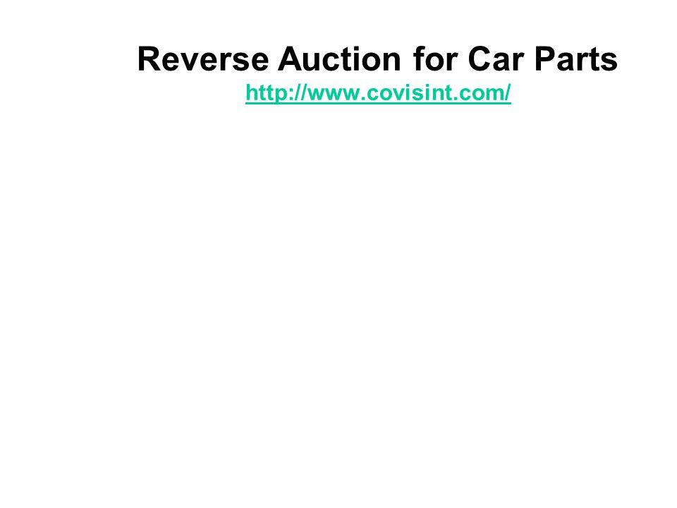Reverse Auction for Car Parts http://www.covisint.com/ http://www.covisint.com/