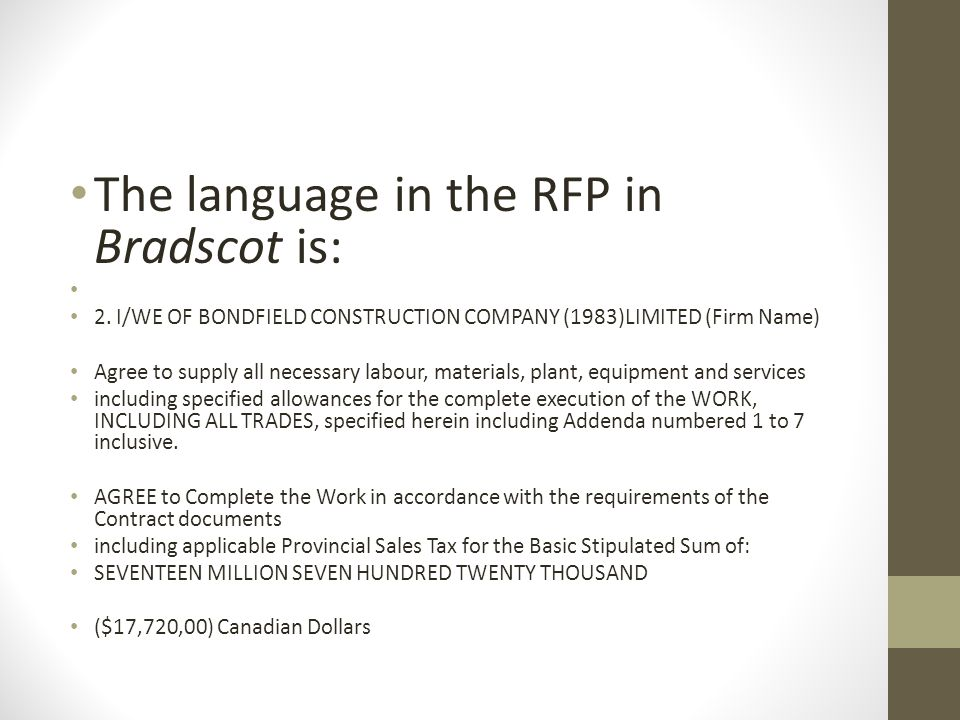 The language in the RFP in Bradscot is: 2.